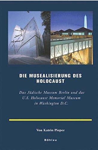 Die Musealisierung des Holocaust